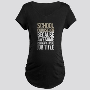 Awesome School Counselor Maternity T-Shirt