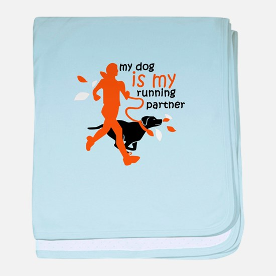 my dog is my running partner baby blanket