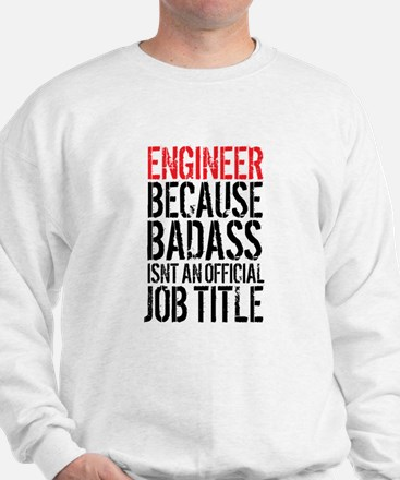 Badass Engineer Sweatshirt