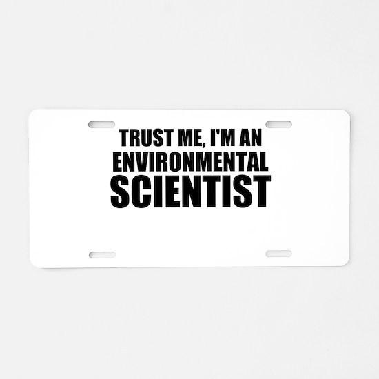 Trust Me, I'm An Environmental Scientist Aluminum