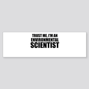 Trust Me, I'm An Environmental Scientist Bumper St