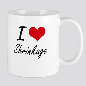 I Love Shrinkage Mugs