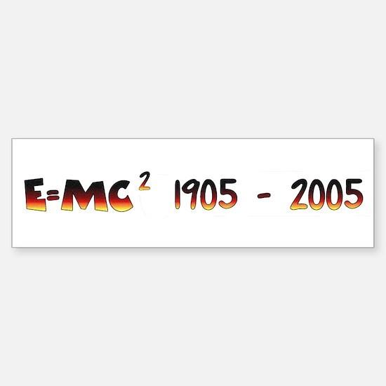 E=MC2 1905 - 2005 Bumper Bumper Bumper Sticker