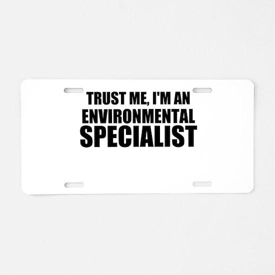 Trust Me, I'm An Environmental Specialist Aluminum