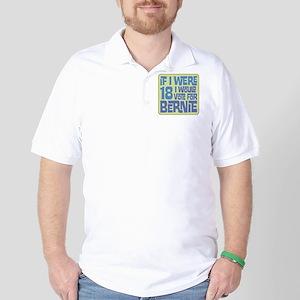 If I Were 18 I'd Vote for Bernie Golf Shirt