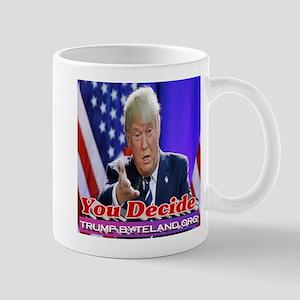 Trump: You Decide Mug