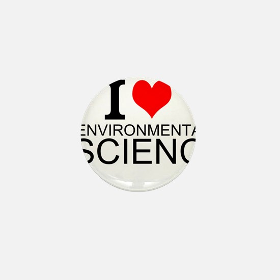 I Love Environmental Science Mini Button