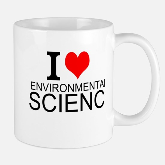 I Love Environmental Science Mugs