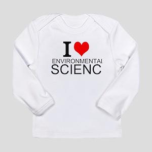 I Love Environmental Science Long Sleeve T-Shirt