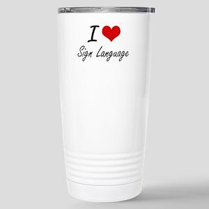I Love Sign Language Stainless Steel Travel Mug