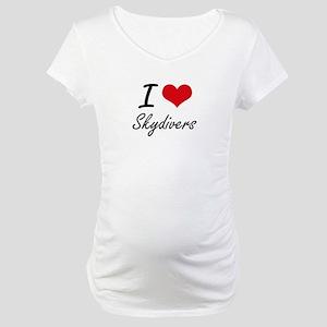 I love Skydivers Maternity T-Shirt