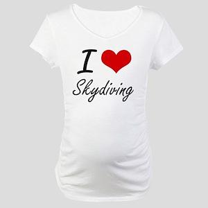 I love Skydiving Maternity T-Shirt