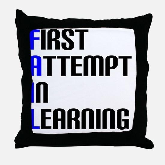 Fail to Learn Throw Pillow