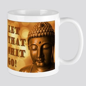 Let That Shit Go Buddha Mugs