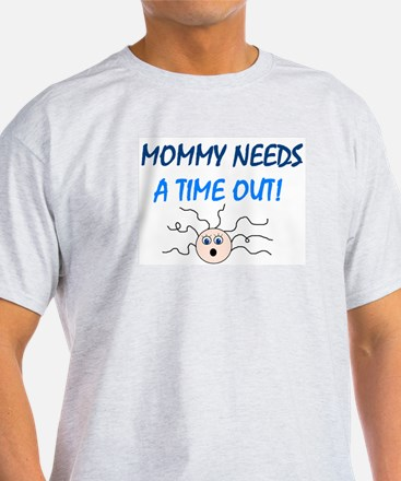 MOMMY TIME OUT T-Shirt