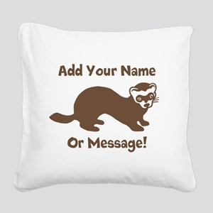 PERSONALIZED Ferret Graphic Square Canvas Pillow