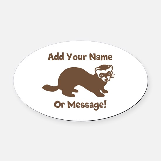 PERSONALIZED Ferret Graphic Oval Car Magnet