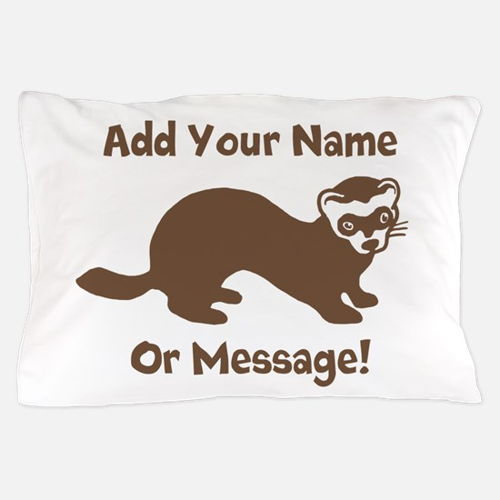 PERSONALIZED Ferret Graphic Pillow Case