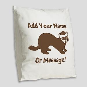 PERSONALIZED Ferret Graphic Burlap Throw Pillow