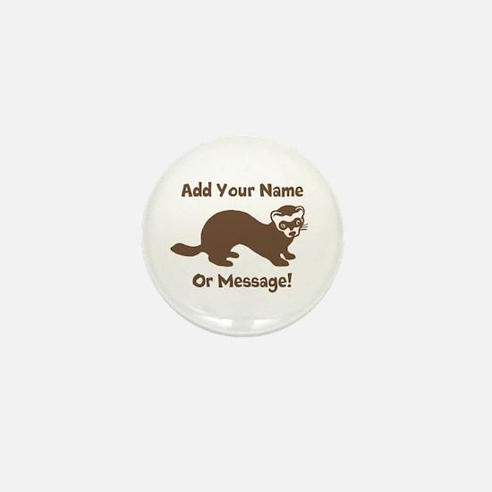 PERSONALIZED Ferret Graphic Mini Button
