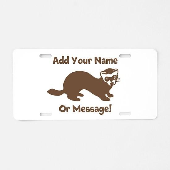 PERSONALIZED Ferret Graphic Aluminum License Plate