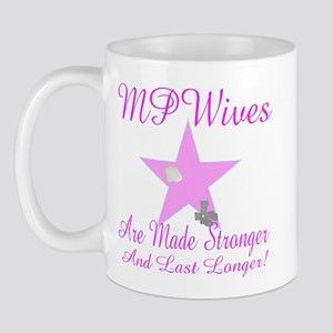 mp wives are made stronger to Mug