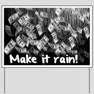 Make It Rain Cash Money Yard Sign