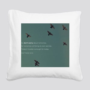 Matthew 6:34 Square Canvas Pillow
