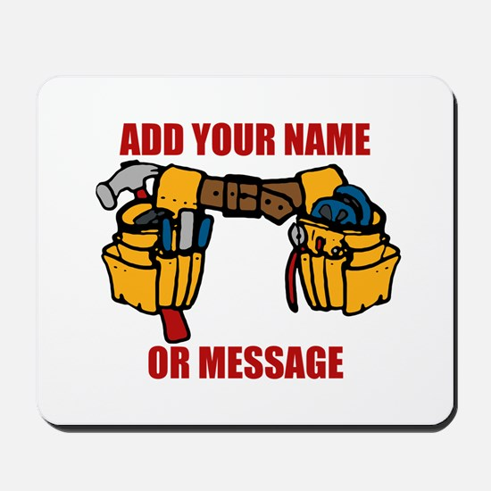 PERSONALIZED Tool Belt Graphic Mousepad
