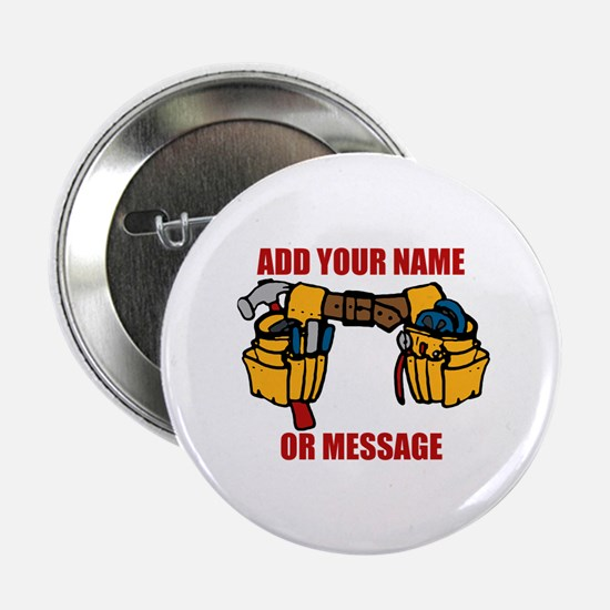 """PERSONALIZED Tool Belt Graphic 2.25"""" Button"""