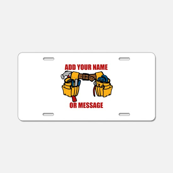 PERSONALIZED Tool Belt Grap Aluminum License Plate