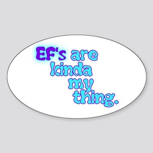 Ef's Are Kinda My Thing Sticker