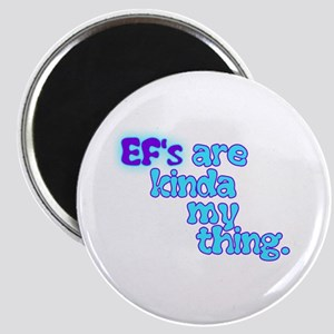 Ef's Are Kinda My Thing Magnets