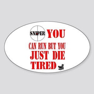 sniper you can run by you jus Oval Sticker