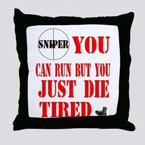 sniper you can run by you jus Throw Pillow