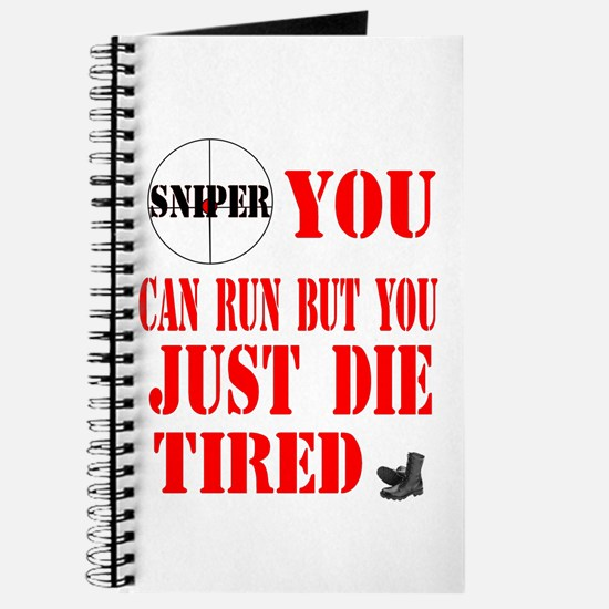 sniper you can run by you jus Journal