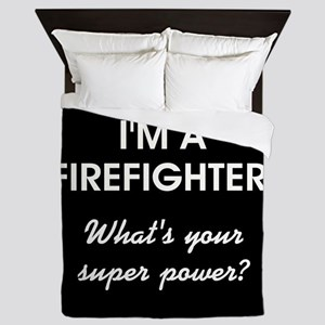 I'M A FIREFIGHTER Queen Duvet