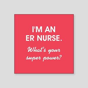 I'M AN ER NURSE... Sticker