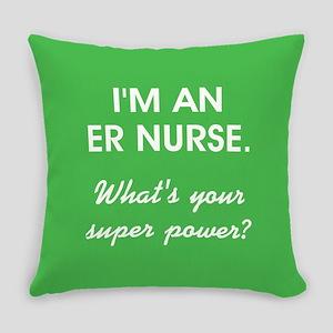 I'M AN ER NURSE... Everyday Pillow
