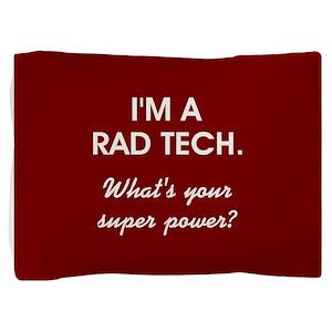 I'M A RAD TECH.... Pillow Sham