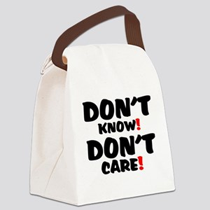 DONT KNOW! - DONT CARE! Canvas Lunch Bag