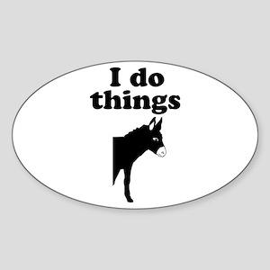 I do things half ass Sticker