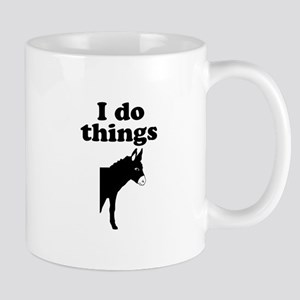 I do things half ass Mugs