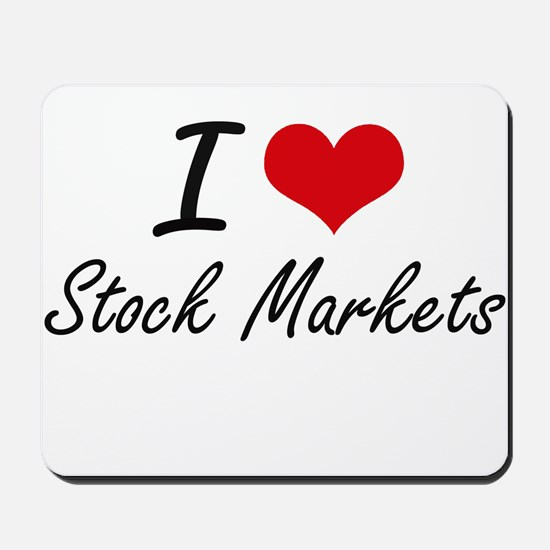 I love Stock Markets Mousepad