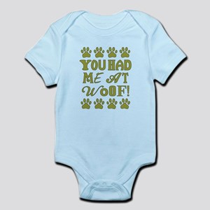 YOU HAD ME AT WOOF! Body Suit