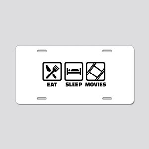 Eat sleep Movies Aluminum License Plate