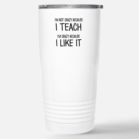 I'm not crazy Travel Mug
