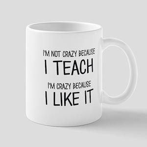 I'm not crazy Mugs
