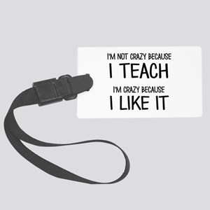 I'm not crazy Luggage Tag