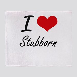 I love Stubborn Throw Blanket
